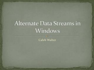 Alternate Data Streams in Windows