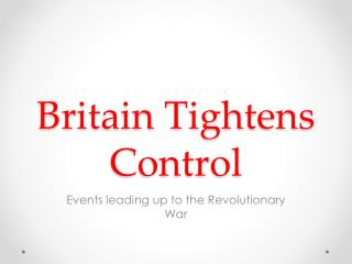 Britain Tightens Control