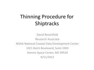 Thinning Procedure for  Shiptracks