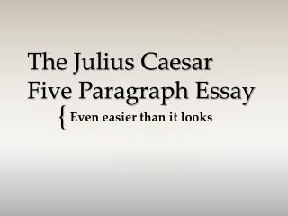 The Julius Caesar Five Paragraph Essay