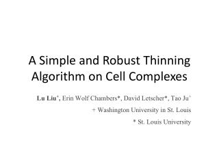 A Simple and Robust Thinning Algorithm on Cell Complexes