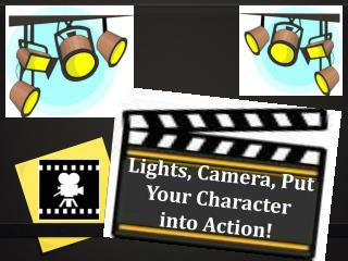 Lights, Camera, Put Your Character into Action!