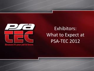 Exhibitors: What to Expect at  PSA-TEC 2012