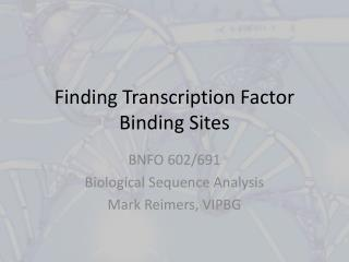 Finding Transcription Factor Binding Sites