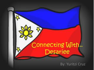 Connecting With..  Desariee