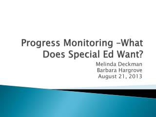 Progress Monitoring –What Does Special Ed Want?
