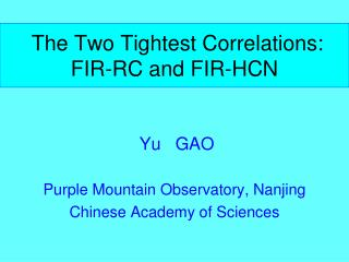 The Two  T ightest Correlations:  FIR-RC and FIR-HCN