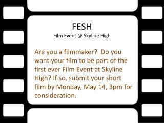 FESH Film Event @ Skyline High