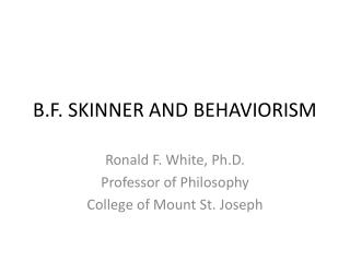 B.F. SKINNER AND BEHAVIORISM