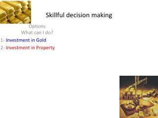Skillful decision making