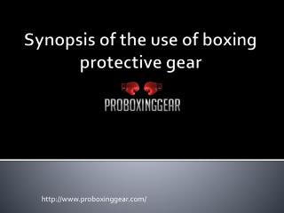 A brief synopsis of the use of protective gear for the sport