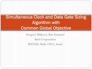 Simultaneous Clock and Data Gate Sizing Algorithm  with Common  Global Objective