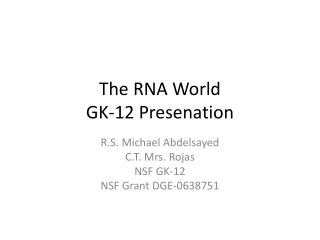 The RNA World GK-12  Presenation