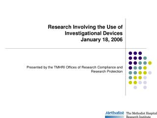 Research Involving the Use of Investigational Devices January 18, 2006