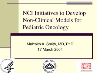 NCI Initiatives to Develop Non-Clinical Models for Pediatric Oncology