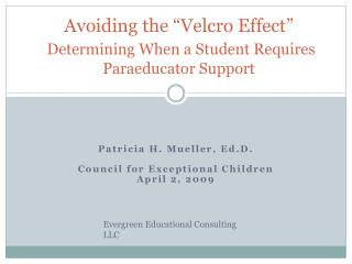 Avoiding the  Velcro Effect   Determining When a Student Requires  Paraeducator Support