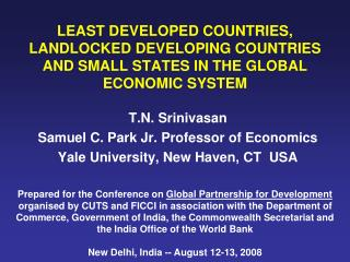 LEAST DEVELOPED COUNTRIES, LANDLOCKED DEVELOPING COUNTRIES AND SMALL STATES IN THE GLOBAL ECONOMIC SYSTEM