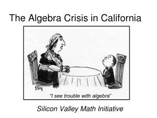 The Algebra Crisis in California