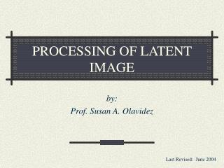 PROCESSING OF LATENT IMAGE
