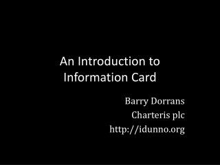 An Introduction to  Information Card