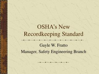 OSHA s New Recordkeeping Standard
