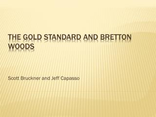 The gold standard and BretTon woods