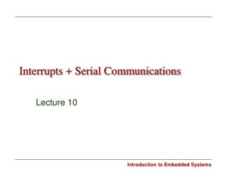 Interrupts  Serial Communications