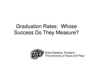Graduation Rates:  Whose  Success Do They Measure