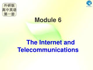 Module 6 The Internet and Telecommunications