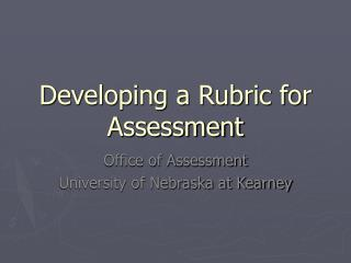 Developing a Rubric for Assessment