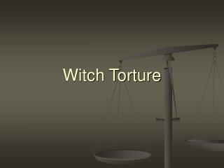 Witch Torture