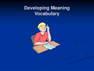 Developing Meaning Vocabulary