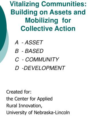 A  - ASSET B  - BASED C  - COMMUNITY D  -DEVELOPMENT