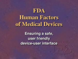 FDA   Human Factors of Medical Devices