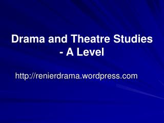 Drama and Theatre Studies - A Level