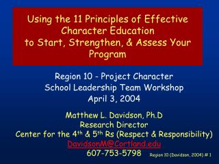 Using the 11 Principles of Effective Character Education  to Start, Strengthen,  Assess Your Program