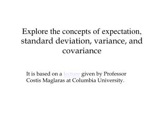 Explore the concepts of expectation, standard deviation, variance, and covariance