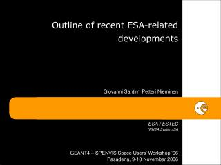 Outline of recent ESA-related developments
