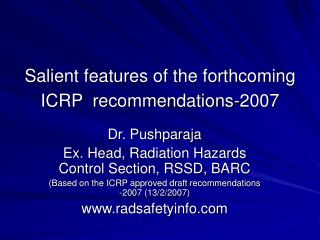 Salient features of the forthcoming ICRP  recommendations-2007