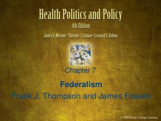 Federalism Frank J. Thompson and James Fossett