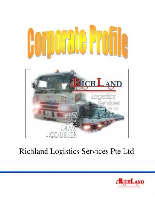Corporate Profile Richland Logistics Services Pte Ltd