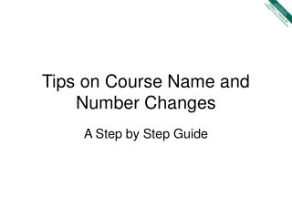 Tips on Course Name and Number Changes