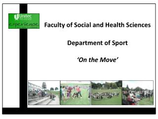 Faculty of Social and Health Sciences  Department of Sport 'On the Move'