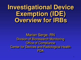 Investigational Device Exemption IDE Overview for IRBs