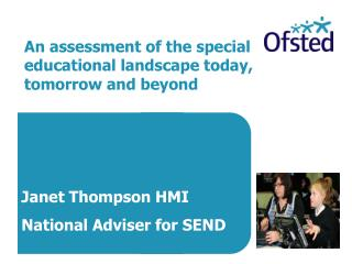 Janet Thompson HMI National Adviser for SEND