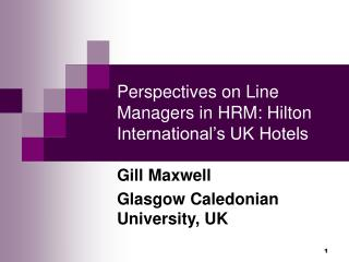 Perspectives on Line Managers in HRM: Hilton International s UK Hotels