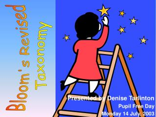 Presented by Denise Tarlinton Pupil Free Day Monday 14 July, 2003