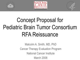 Concept Proposal for  Pediatric Brain Tumor Consortium RFA Reissuance