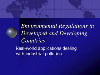Environmental Regulations in Developed and Developing Countries