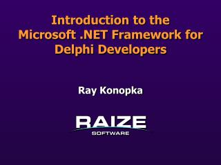Introduction to the Microsoft  Framework for Delphi Developers